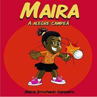 maira o livro - Livro: Maíra, A Alegre Campeã